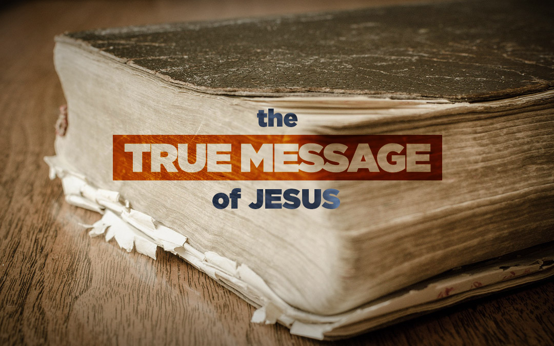 The true message of Jesus