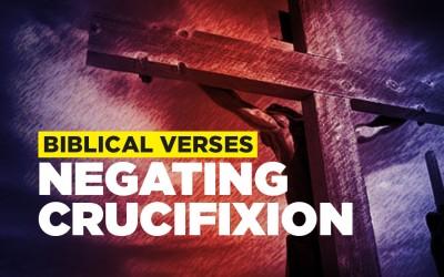 Biblical Verses Negating Crucifixion