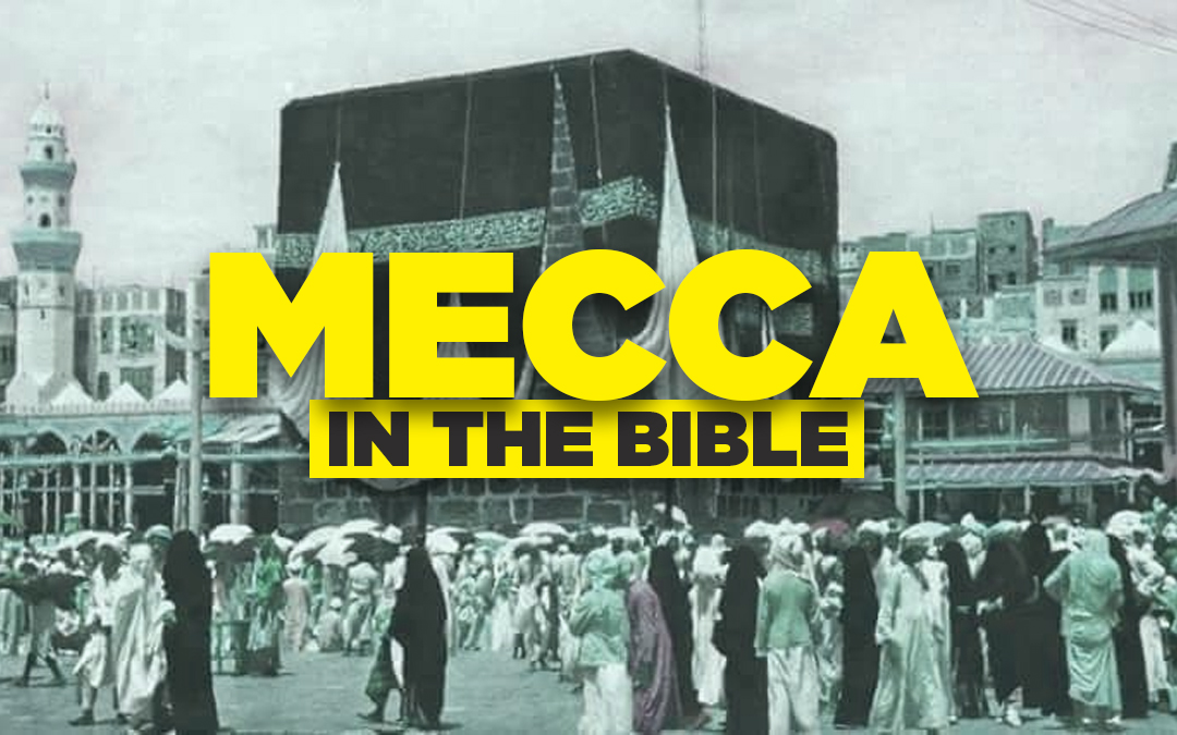 Makkah (Mecca) in the Bible