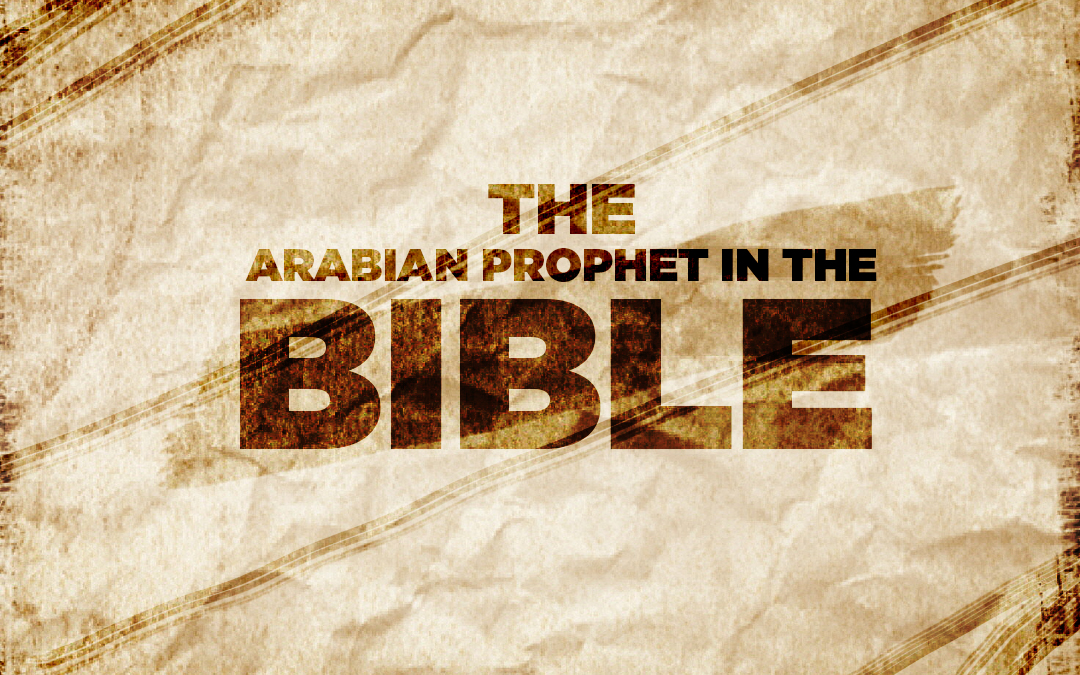 The Arabian Prophet in the Bible