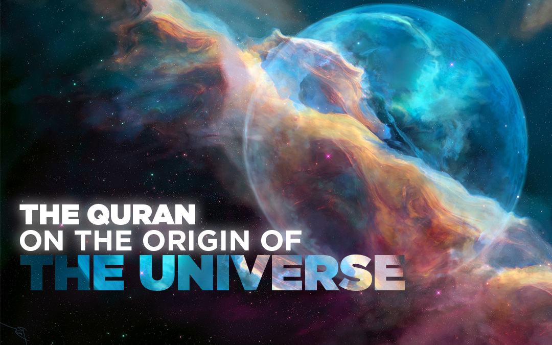 The Quran on the Origin of the Universe