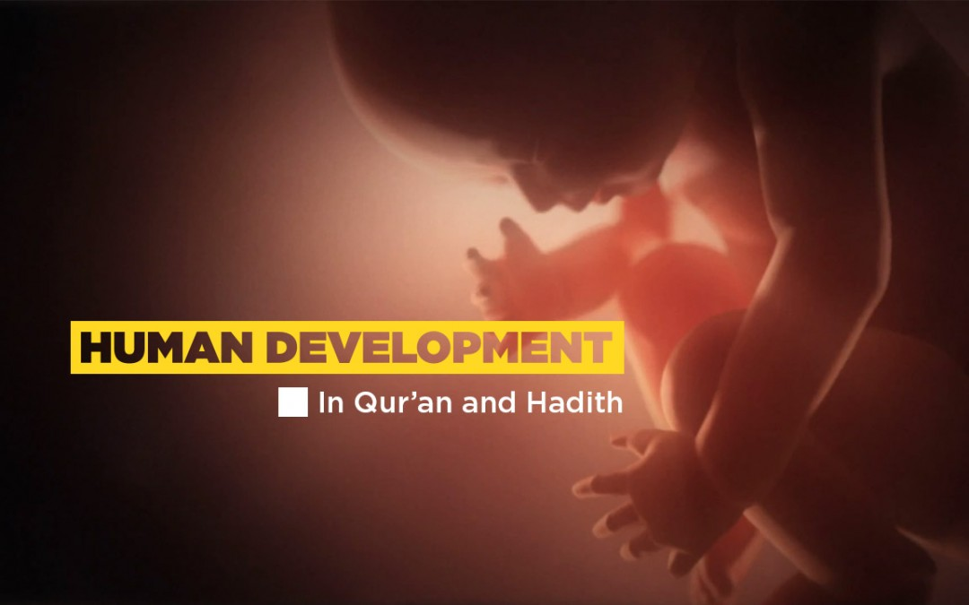 Human Development as Revealed in Qur'an & Hadith