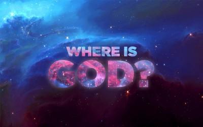 Where is God?