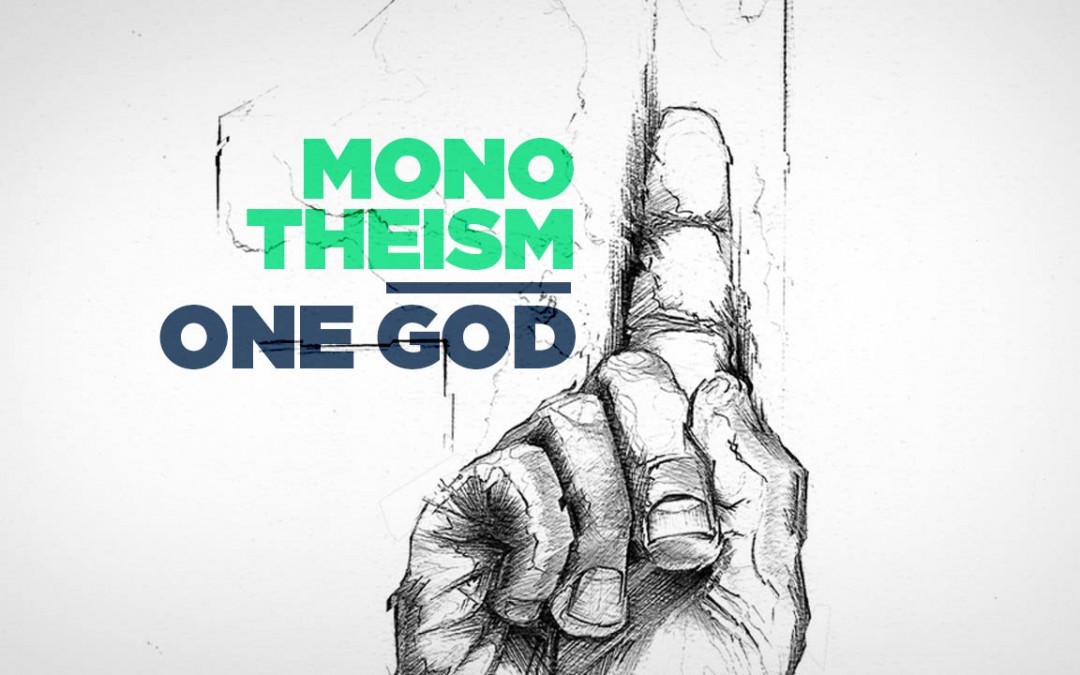 Monotheism – One God
