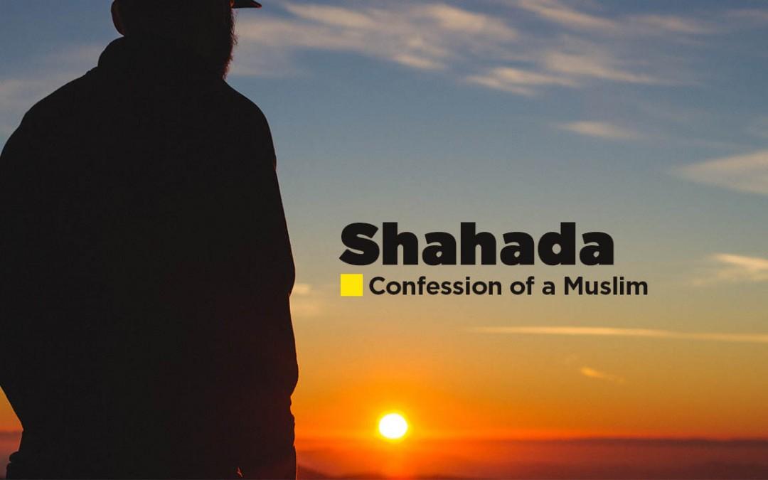 Shahada: Confession of a Muslim : Dr. Muhammed Taqi-udin Al- Hilali