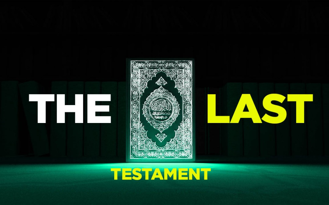 The Quran is God's last testament