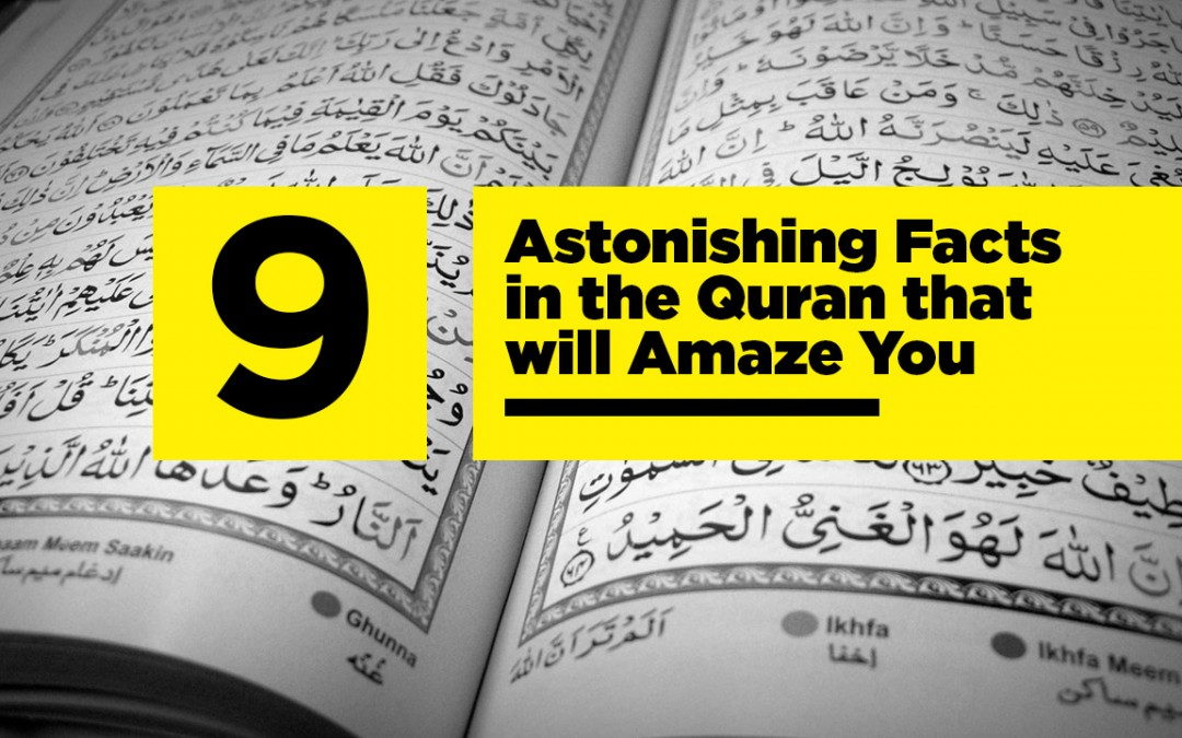 9 Astonishing Facts in the Quran that will Amaze You