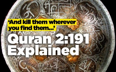 'And kill them wherever you find them…' Quran 2:191 Explained