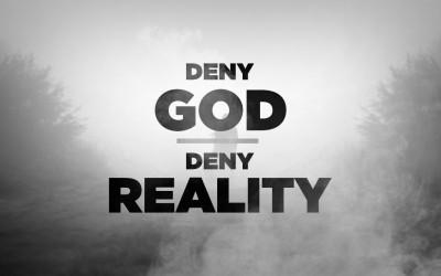 Deny God, Deny Reality