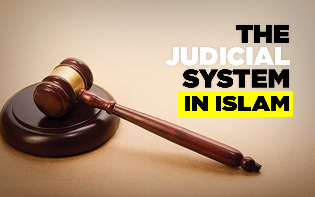 The Judicial System in Islam