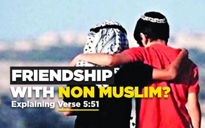 Friendship With Non-Muslims: Explaining Verse 5:51