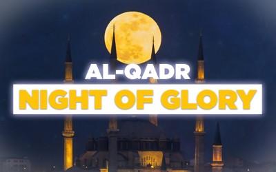 Al-Qadr (The Night of Glory)