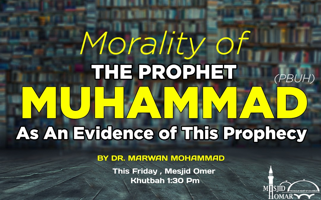 Morality of The Prophet Muhammad (PBUH) As an Evidence of This Prophecy