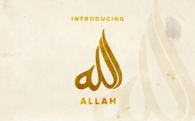 """INTRODUCING """"ALLAH"""""""