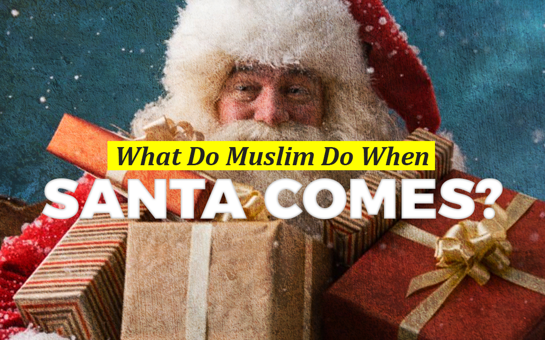 What Do Muslim Do When Santa Comes?
