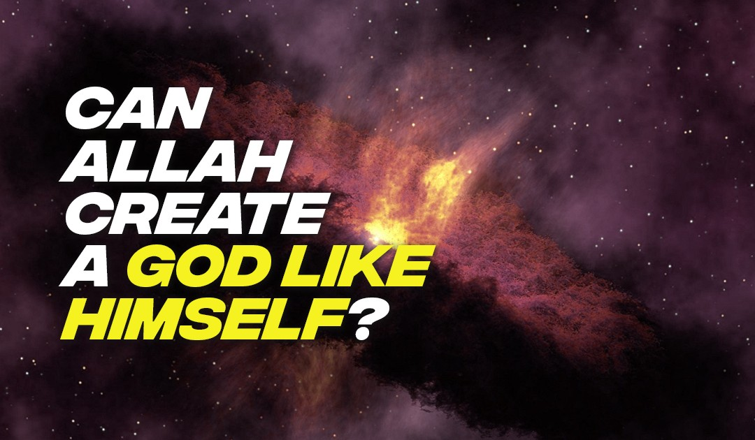 Can Allah create a god like Himself?
