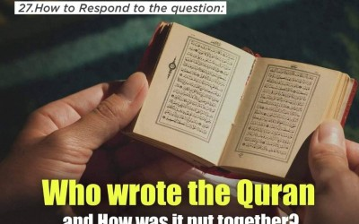 Who wrote the Qur'aan and how was it put together? (Compilation of the Quran)