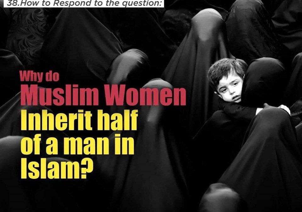 Why does a woman inherit half of a man in Islam?