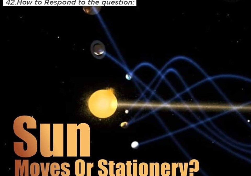 Sun moves or stationary?