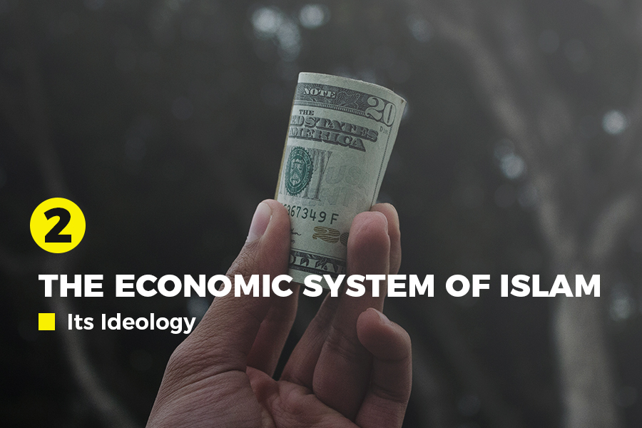 The Economic System of Islam (part 2 of 2): Its Ideology