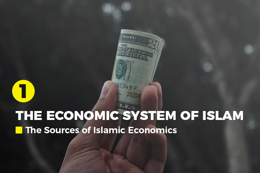 The Economic System of Islam (part 1 of 2): The Sources of Islamic Economics
